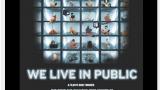 WE LIVE IN PUBLIC Named Must See Doc for Entrepreneurs by Entrepreneur.com