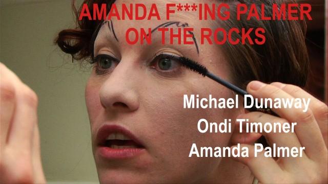 BYOD Special – AMANDA FUCKING PALMER ON THE ROCKS Documentary with Amanda Palmer + Ondi Timoner